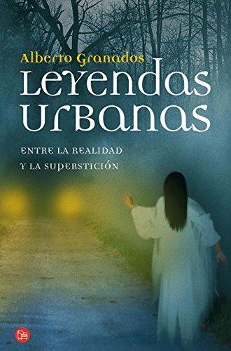 Leyendas urbanas: Entre la realidad y la superstición (FORMATO GRANDE)