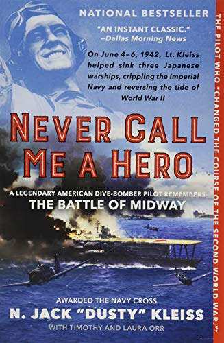 Never Call Me a Hero: An Autobiography of a Battle of Midway Dive Bomber Pilot