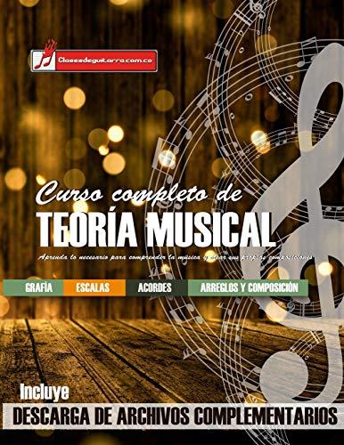 Curso completo de teoría musical: Comprender la música, adquirir recursos de análisis y composición