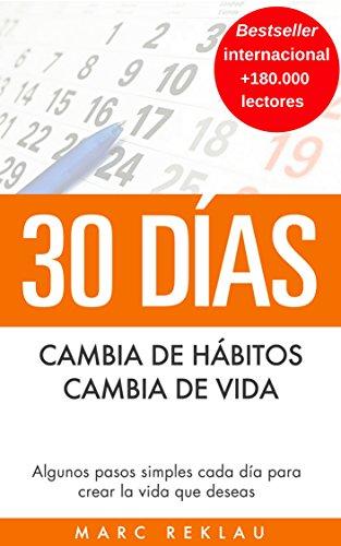 30 Días - Cambia de hábitos, cambia de vida: Algunos pasos