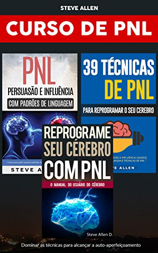NLP Course (3 Books): Reprogram your brain with NLP + Persuasion and influence using language patterns + 39 Neuro-Linguistic Programming techniques, patterns and strategies: Personal growth