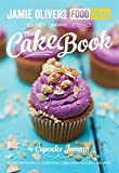 Jamie's Food Tube the Cake Book: Seasonal Baking With Cupcake Jemma