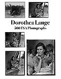 Dorothea Lange: 500 FSA Photographs