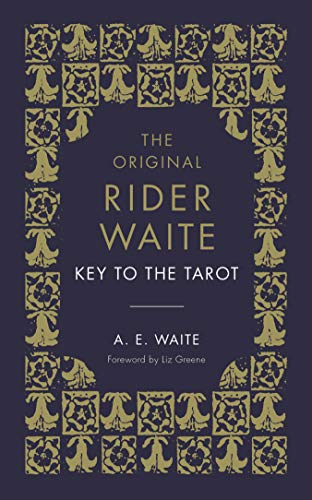 The Key to the Tarot: The Official Companion to the World...