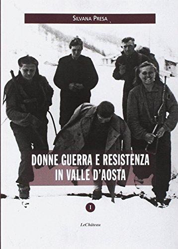 Donne guerra e resistenza in Valle dAosta