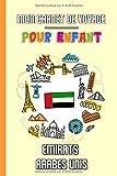 Mon Carnet de Voyage Pour Enfant Émirats Arabes Unis: Journal de Voyage |...
