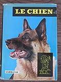 Le chien - encyclopédie canine - librairie Larousse 1975