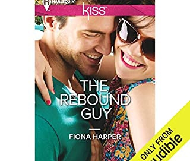 The Rebound Guy By Fiona Harper