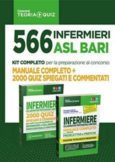 Concorso 566 infermieri ASL Bari: manuale completo + 2000 quiz spiegati e commentati