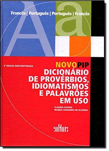 Novo PIP. Dicionário de Provérbios, Idiomatismos e Palavrões