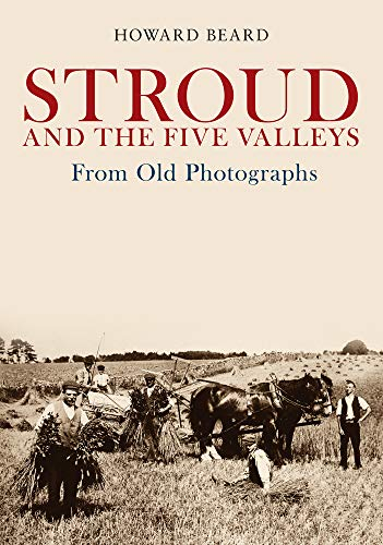 Stroud and the Five Valleys From Old Photographs Paperback