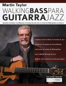 Linhas de Walking Bass Para Guitarra Jazz - Martin Taylor