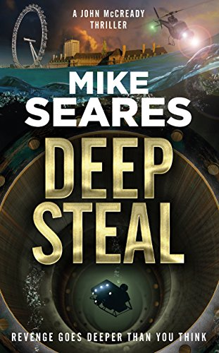 Deep Steal: Revenge goes deeper than you think (A John McCready Thriller Book 1) Kindle Edition