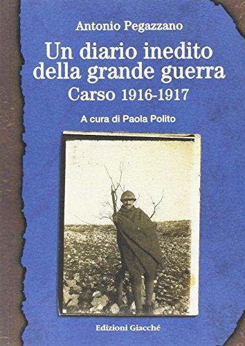 Un diario inedito della grande guerra. Carso 1916-1917