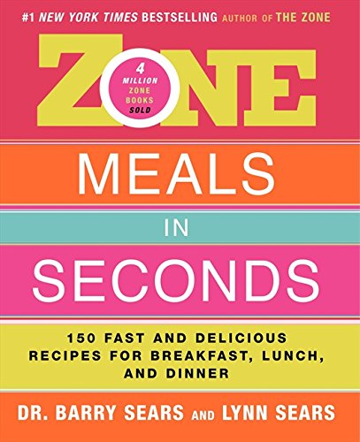 Zone Meals in Seconds: 150 Fast And Delicious Recipes For Breakfast, Lunch, And Dinner (Zone (Regan)