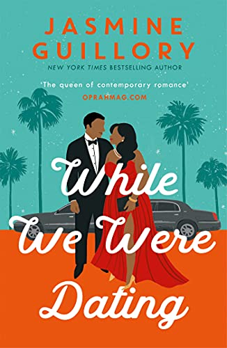 While We Were Dating: The sparkling new rom-com from the 'queen of contemporary romance' (Oprah Mag) by [Jasmine Guillory]