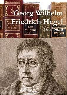 Georg Wilhelm Friedrich Hegel Deutsche Philosopher Von Heinz Duthel