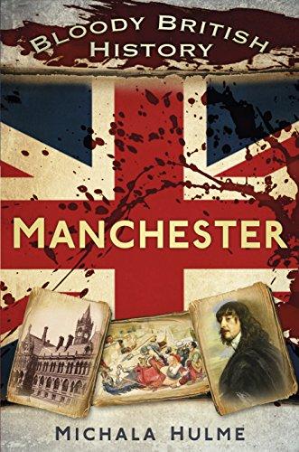 Bloody British History: Manchester