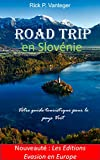 road trip en Slovénie: votre guide touristique du pays vert