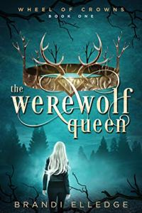 The Werewolf Queen  by Brandi Elledge