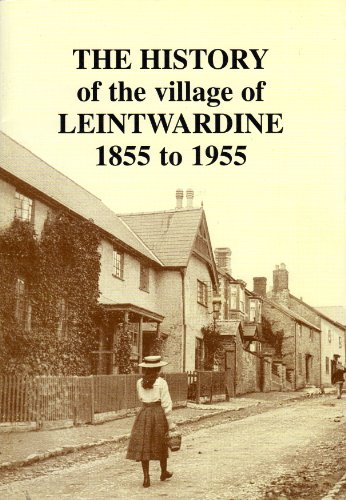 The History of the Village of Leintwardine from 1855 to 1955