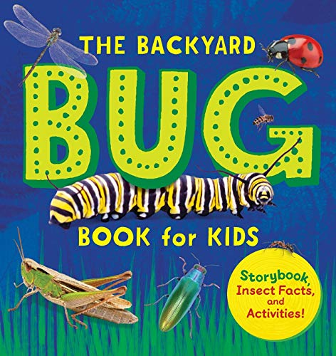 The Backyard Bug Book for Kids: Storybook, Insect Facts, and...