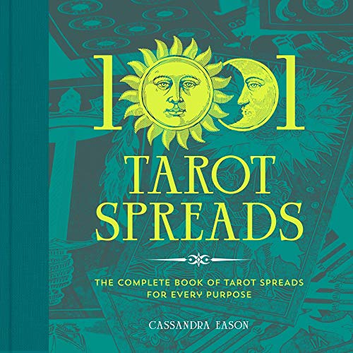 1001 Tarot Spreads: The Complete Book of Tarot Spreads for...