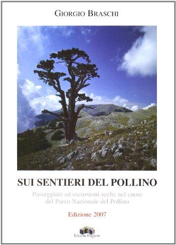 Sui sentieri del Pollino. Passeggiate ed escursioni scelte nel cuore del Parco nazionale del Pollino