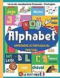 Apprendre le Portugais: Livre de vocabulaire Francais - Portugais pour enfant avec plus de...