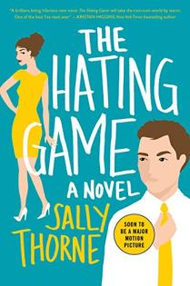 The Hating Game: A Novel - Kindle edition by Thorne, Sally. Literature &  Fiction Kindle eBooks @ Amazon.com.