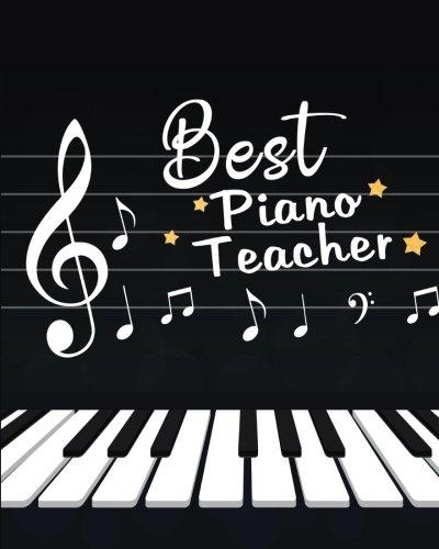 Best Piano Teacher: Piano Music Teacher Gift Appreciation...