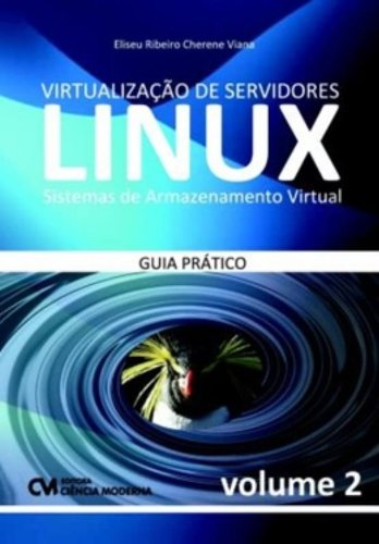Virtualization of Linux Servers. Virtual Storage Systems. Practical Guide - Volume 2