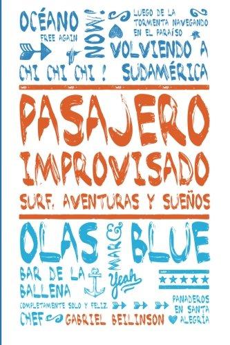 Pasajero Improvisado: Surf, Aventuras y Sueños (ed. monocromática)