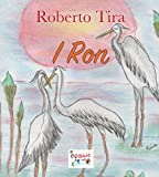 I Ron. Ediz. illustrata