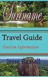 Suriname Travel Guide: Tourism Information