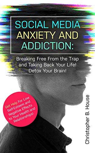 Social Media Anxiety and Addiction: Breaking Free From the...
