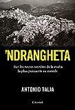 'Ndrangheta : Sur les routes secrètes de la mafia la plus puissante au monde (Essais...