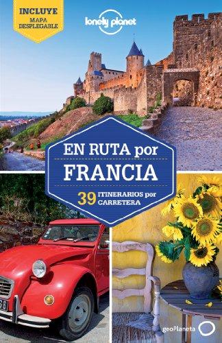 En ruta por Francia 1: 39 Rutas por Carretera (Guías En ruta Lonely Planet) [Idioma Inglés]