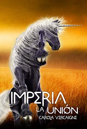 Imperia III. La Unión (Saga Imperia nº 3) de Carola Vercaigne