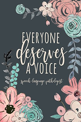 Everyone Deserves A Voice Speech-Language Pathologist:...