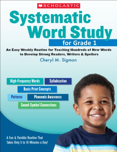 Systematic Word Study for Grade 1: An Easy Weekly Routine for Teaching Hundreds of New Words to Develop Strong Readers, Writers, and Spellers