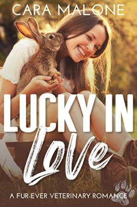 Lucky in Love: A Fur-ever Veterinary Romance by [Cara Malone]