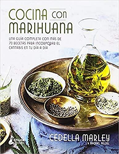 Cocina con marihuana: Una guía completa con más de 70 recetas para incorporar el c (Kitsune Books)