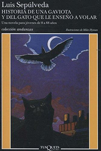 Historia de una gaviota y del gato que le enseñó a volar [Lingua spagnola]: Ilustraciones de Miles...