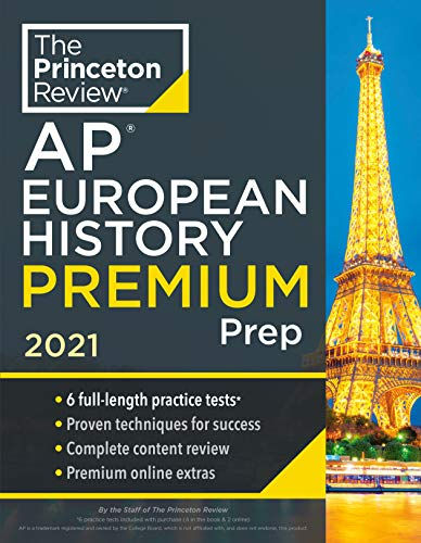 Princeton Review AP European History Premium Prep, 2021: 6 Practice Tests + Complete Content Review + Strategies & Techniques (College Test Preparation)