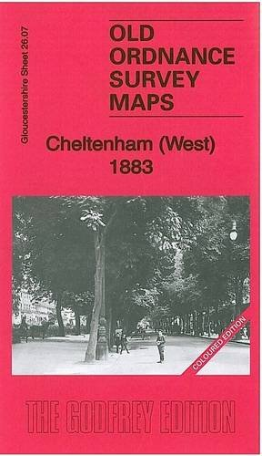 Cheltenham (West) 1883: Gloucestershire Sheet 26.07a (Old Ordnance Survey Maps of Gloucestershire)