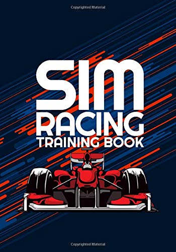 SIM RACING TRAINING BOOK: Racing Games Journal to help you learn tracks, improve your lap times by...