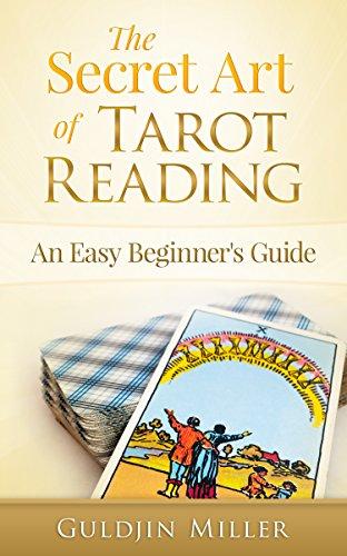 The Secret Art of Tarot Reading: An Easy Beginner's Guide
