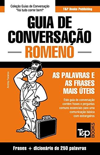 Guia de Conversação Portuguès-Romeno E Mini Dicionário 250 Palavras