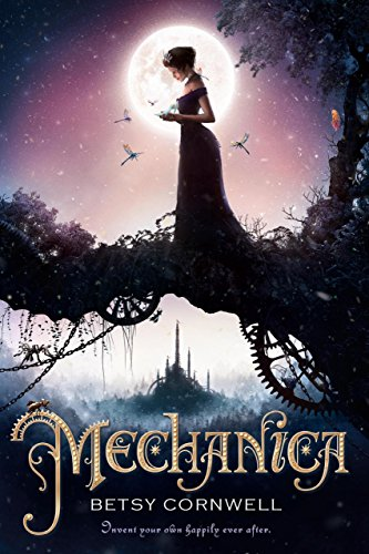 Mechanica by [Betsy Cornwell]